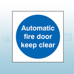 100mm X 100mm Self Adhesive Automatic Fire Door Keep Clear Sign