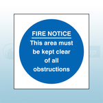400mm X 400mm Self Adhesive FIRE NOTICE This Area Must Be Kept Clear Of All Obstructions Sign
