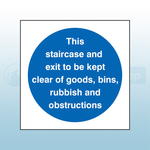 200mm X 200mm Self Adhesive This Staircase And Exit To Be Kept Clear Of Goods, Bins, Rubbish And Obstructions Sign