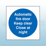 100mm X 100mm Self Adhesive Automatic Fire Door Keep Clear Close At Night Sign