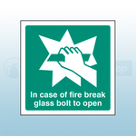 200mm X 200mm Self Adhesive In Case Of Fire Break Glass Bolt To Open Sign