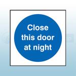 80mm X 80mm Rigid Plastic Close This Door At Night Sign