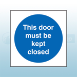 80mm X 80mm Self Adhesive This Door Must Be Kept Closed Sign