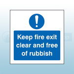 200mm X 200mm Self Adhesive Caution Keep Fire Exit Clear And Free Of Rubbish Sign