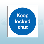 80mm X 80mm Self Adhesive Keep Locked Shut Sign