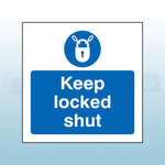 80mm X 80mm Self Adhesive Caution Keep Locked Shut Sign