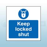 80mm X 80mm Rigid Plastic Caution Keep Locked Shut Sign