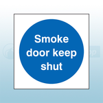 80mm X 80mm Self Adhesive Smoke Door Keep Shut Sign