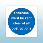 200mm X 200mm Self Adhesive Staircase Must Be Kept Clear Of All Obstructions Sign