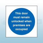 80mm X 80mm Self Adhesive This Door Must Remain Unlocked When Premises Are Occupied Sign