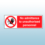 600mm X 200mm Rigid Plastic No Admittance to Unauthorised Personnel Safety Sign