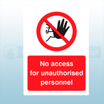 300mm X 400mm Rigid Plastic No Access for Unauthorised Personnel Safety Sign