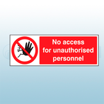 300mm X 100mm Rigid Plastic No Admittance to Unauthorised Personnel Safety Sign