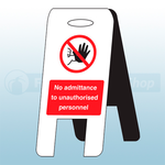 600mm X 300mm No Admittance Unauthorised Personnel Self Standing Floor Sign
