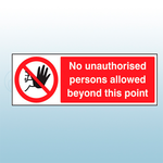 300mm X 100mm Rigid Plastic No Unauthorised Person Allowed Beyond This Point Sign