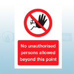 400mm X 600mm Rigid Plastic No Unauthorised Person Allowed Beyond This Point Sign