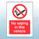 75 x 100mm No Vaping In This Vehicle Safety Sign