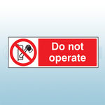600mm x 200mm Rigid Plastic Do Not Operate Sign