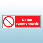 300mm x 100mm Rigid Plastic Do Not Remove Guard Sign