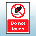 150mm x 200mm Rigid Plastic Do Not Touch Sign