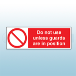 600mm x 200mm Rigid Plastic Do Not Use Unless Guards Are In Position Sign