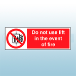 300mm x 100mm Rigid Plastic Do Not Use Lift In The Event Of Fire Sign