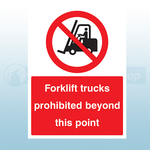 300mm x 400mm Quick Fix Forklift Trucks Prohibited Beyond This Point Sign