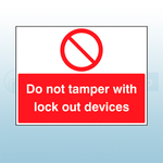 600mm x 450mm Rigid Plastic Do Not Tamper With Lock Out Devices Sign