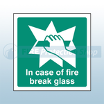 100mm X 100mm Self Adhesive In Case Of Fire Break Glass Sign