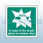 200mm X 200mm Self Adhesive In Case Of Fire Break Glass To Release Door Sign
