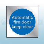 90mm X 90mm Prestige Automatic Fire Door Keep Clear (Silver)