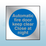 90mm X 90mm Prestige Automatic Fire Door Keep Clear Close At Night (Silver)