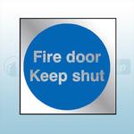 90mm X 90mm Prestige Fire Door Keep Shut Sign (Stainless Look)